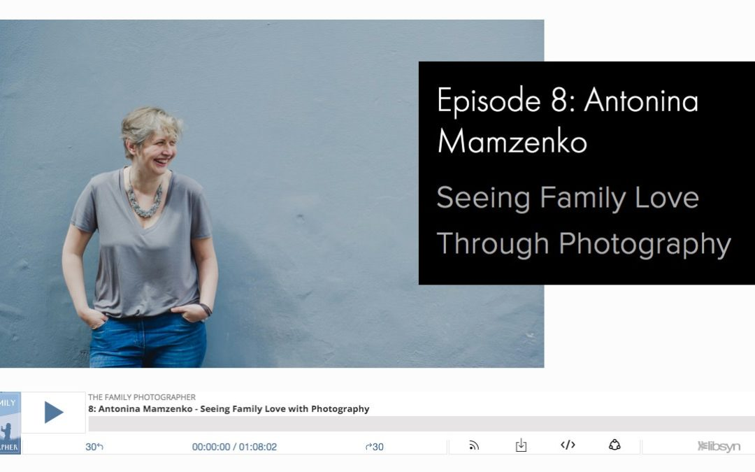 Interviewed for The Family Photographer podcast!